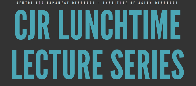 Centre for Japanese Research Lunchtime Lecture Series Banner
