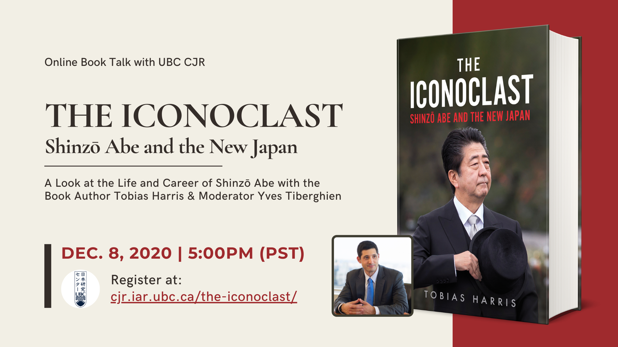 Promotional image for the book talk event on December 8th at 5PM (PST). Image contains event information, picture of the book Th Iconoclast: Shinzo Abe and the New Japan, and the author's picture Tobias Harris.